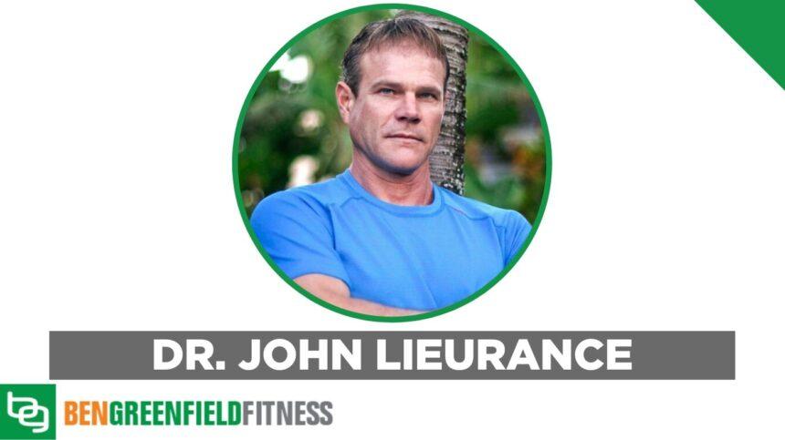 Dr John Lieurance Featured on Ben Greenfield Podcast